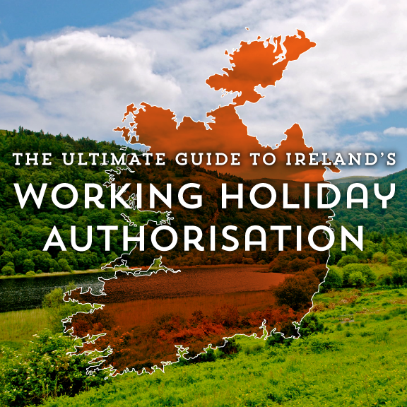 Ultimate Guide to Ireland's Working Holiday Authorisation